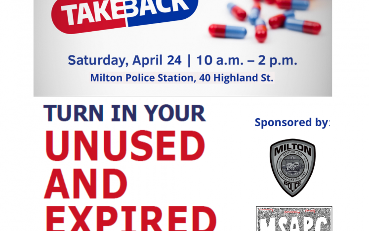 Milton's Prescription Drug Take Back Day, Saturday April 24th, 10am – 2pm, Milton Police Department.